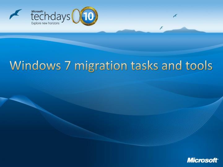 Windows 7 migration tasks and tools
