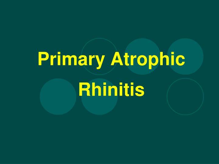 Primary Atrophic Rhinitis