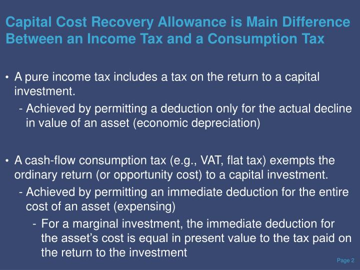 Capital Cost Recovery Allowance is Main Difference Between an Income Tax and a Consumption Tax