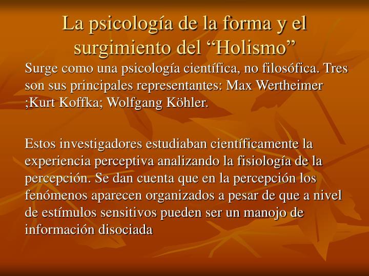 """La psicología de la forma y el surgimiento del """"Holismo"""""""