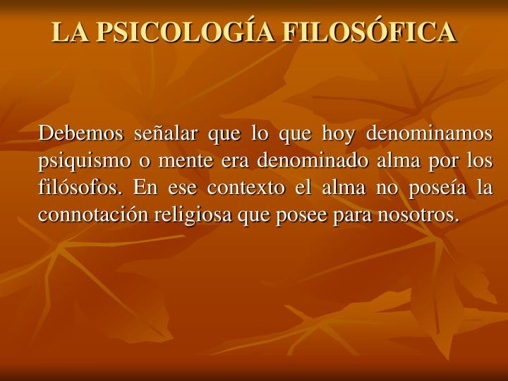 LA PSICOLOGÍA FILOSÓFICA