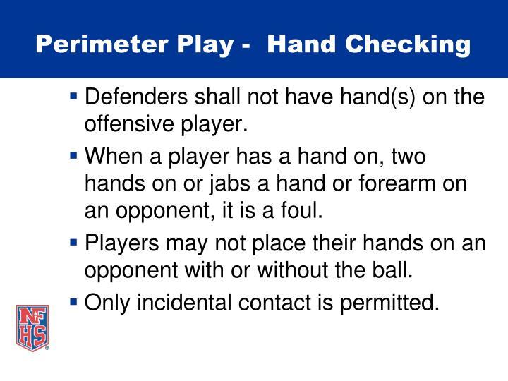 Perimeter Play -  Hand Checking