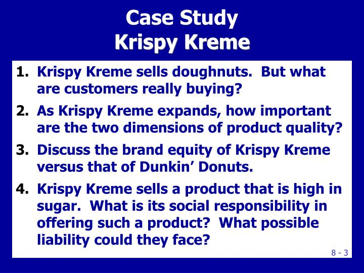 Krispy Kreme sells doughnuts.  But what are customers really buying?