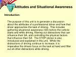 attitudes and situational awareness