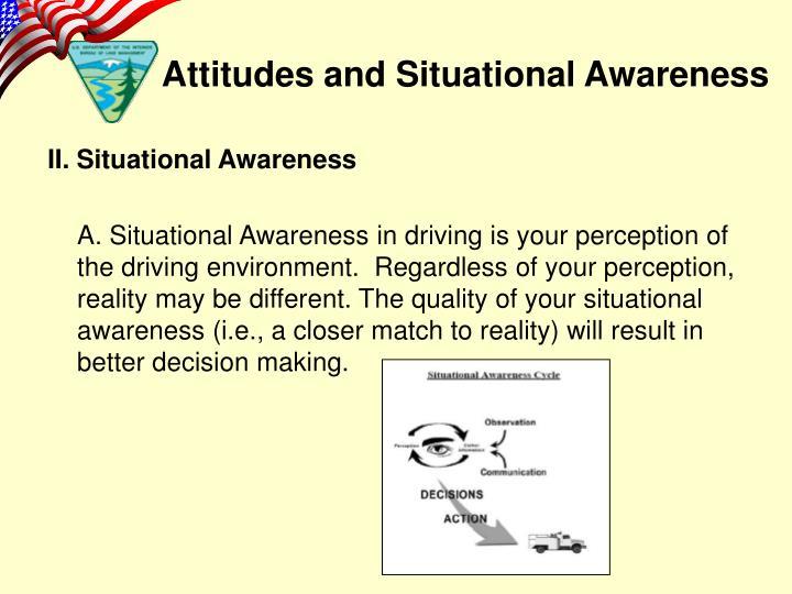 II. Situational Awareness