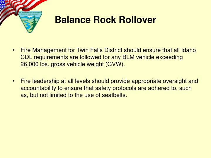 Fire Management for Twin Falls District should ensure that all Idaho CDL requirements are followed for any BLM vehicle exceeding 26,000 lbs. gross vehicle weight (GVW).