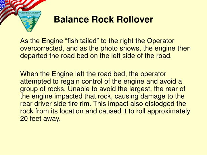 """As the Engine """"fish tailed"""" to the right the Operator overcorrected, and as the photo shows, the engine then departed the road bed on the left side of the road."""