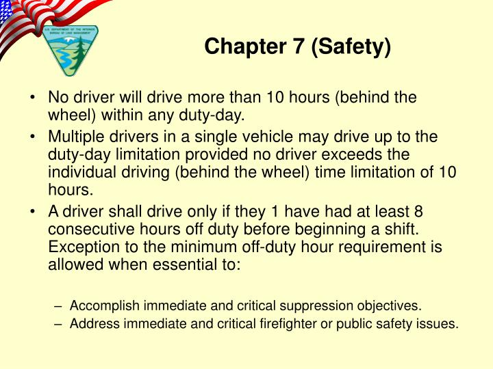 • No driver will drive more than 10 hours (behind the wheel) within any duty-day.