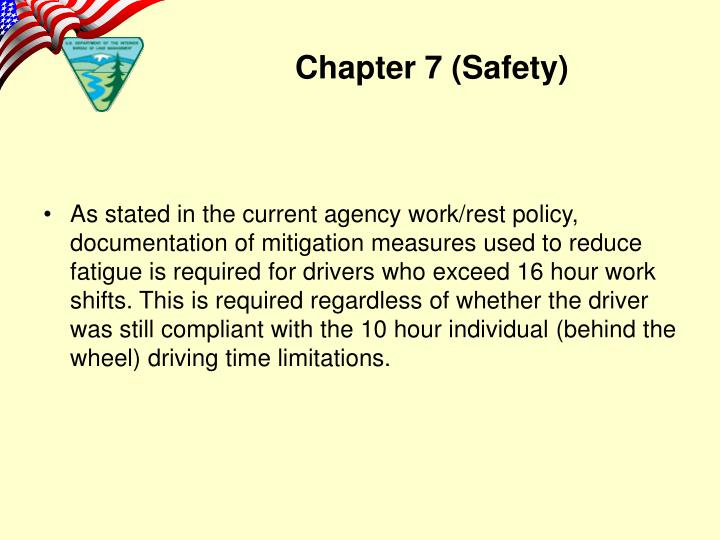 As stated in the current agency work/rest policy, documentation of mitigation measures used to reduce fatigue is required for drivers who exceed 16 hour work shifts. This is required regardless of whether the driver was still compliant with the 10 hour individual (behind the wheel) driving time limitations.