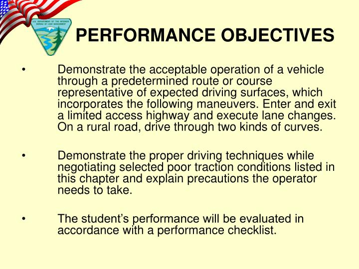 Demonstrate the acceptable operation of a vehicle through a predetermined route or course representative of expected driving surfaces, which incorporates the following maneuvers. Enter and exit a limited access highway and execute lane changes.  On a rural road, drive through two kinds of curves.