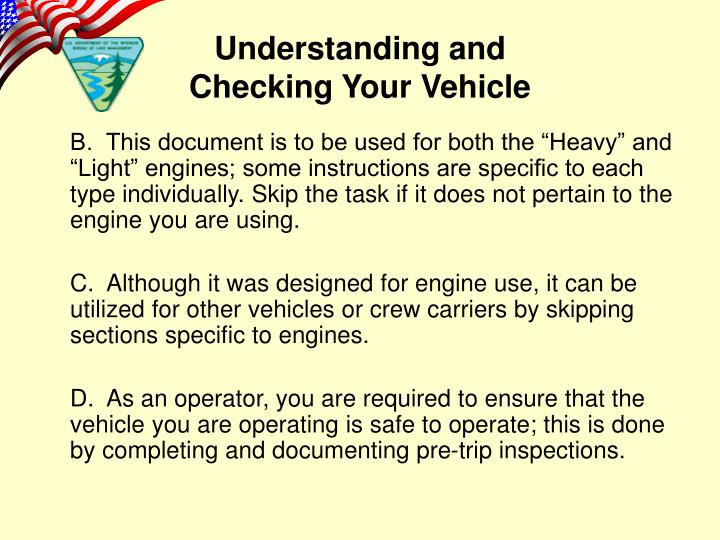 """B.  This document is to be used for both the """"Heavy"""" and """"Light"""" engines; some instructions are specific to each type individually. Skip the task if it does not pertain to the engine you are using."""