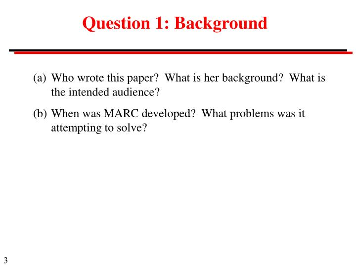 Question 1: Background