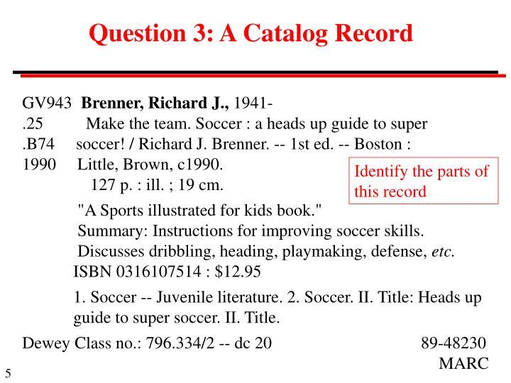 Question 3: A Catalog Record
