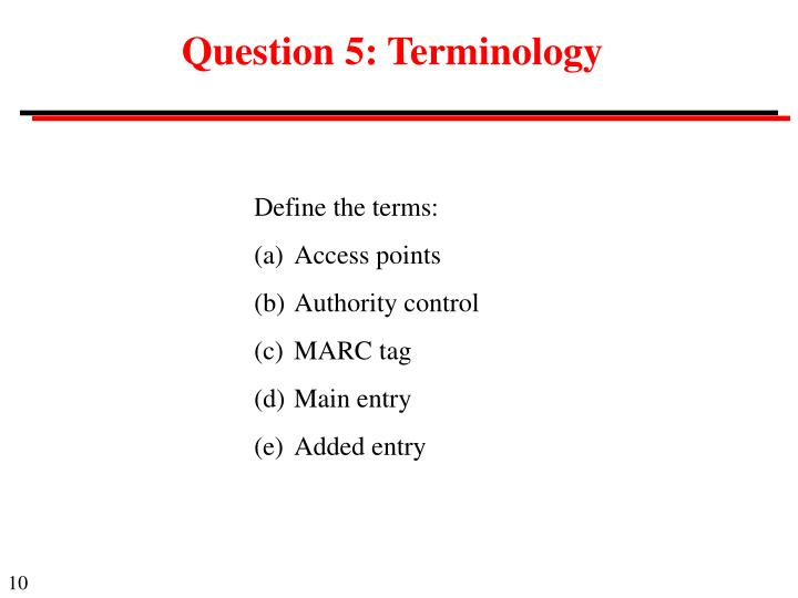 Question 5: Terminology