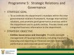 programme 5 strategic relations and governance