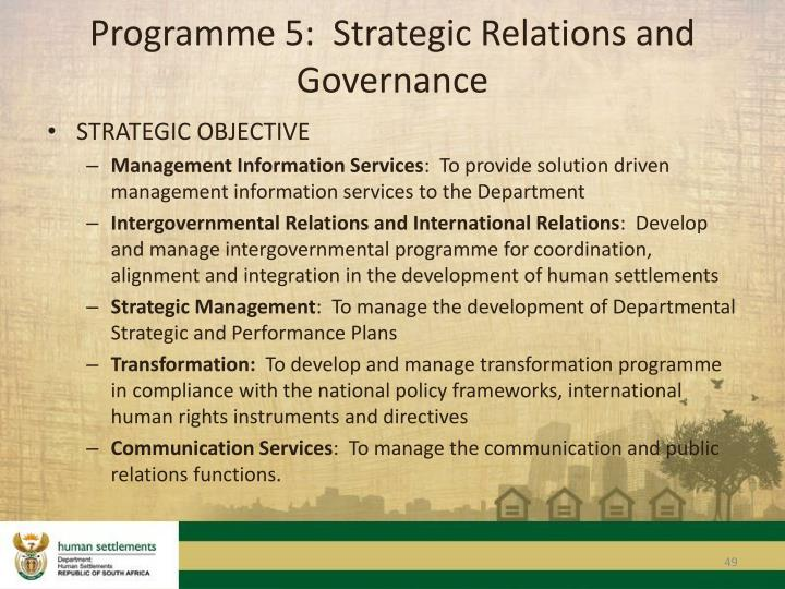 Programme 5:  Strategic Relations and Governance