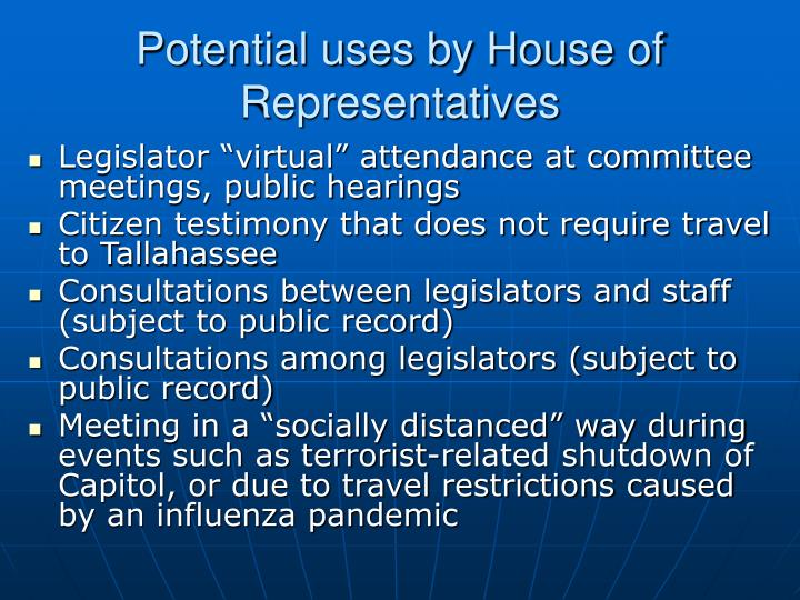 Potential uses by House of Representatives