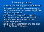 technology makes videoconferencing more affordable