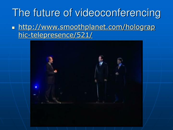The future of videoconferencing