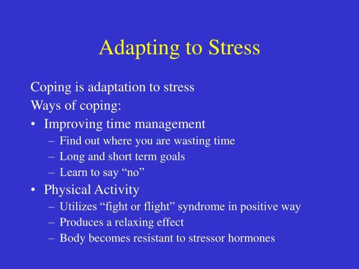 Adapting to Stress