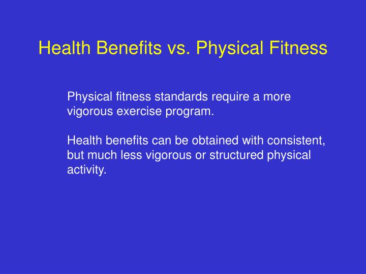 Health Benefits vs. Physical Fitness