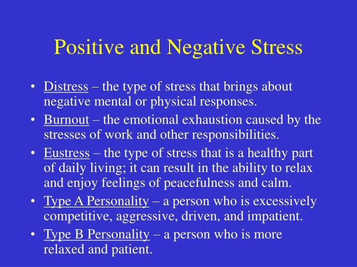 Positive and Negative Stress