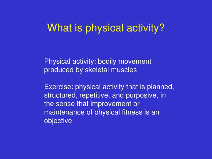 What is physical activity?