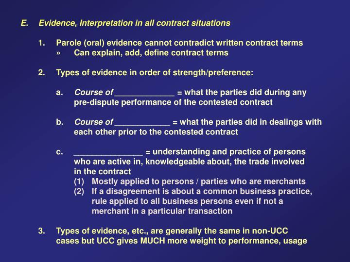 E. Evidence, Interpretation in all contract situations