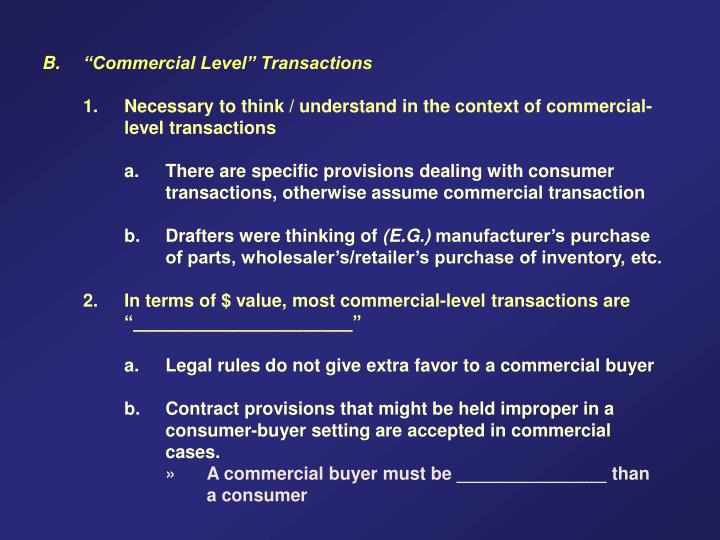 """B. """"Commercial Level"""" Transactions"""