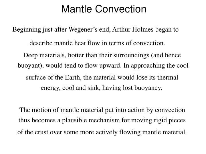 Beginning just after Wegener's end, Arthur Holmes began to