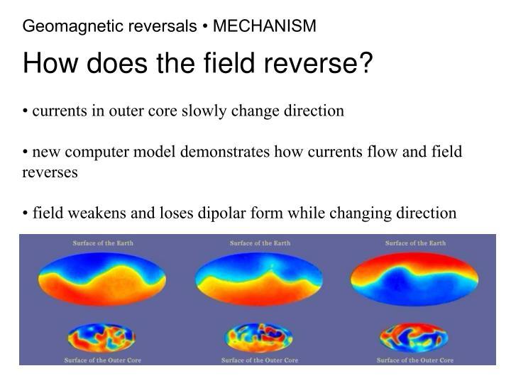 Geomagnetic reversals • MECHANISM