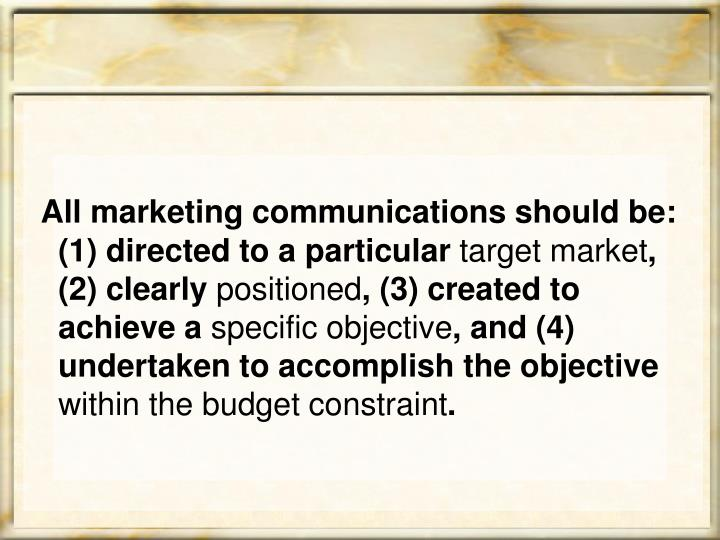All marketing communications should be: (1) directed to a particular