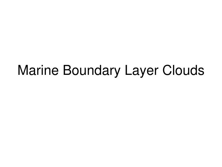 Marine Boundary Layer Clouds