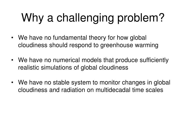 Why a challenging problem