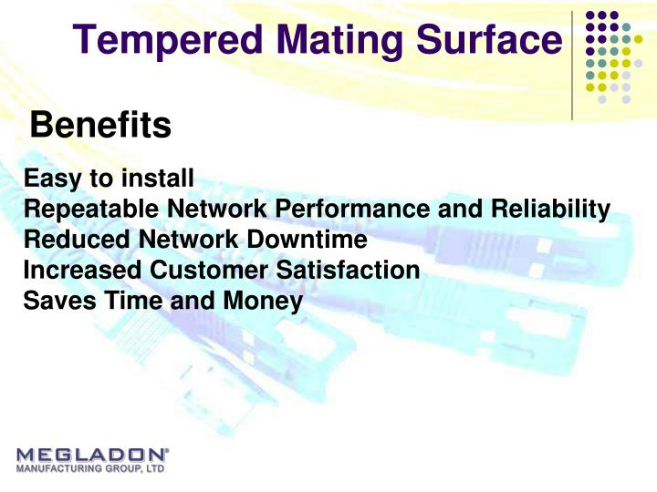 Tempered Mating Surface