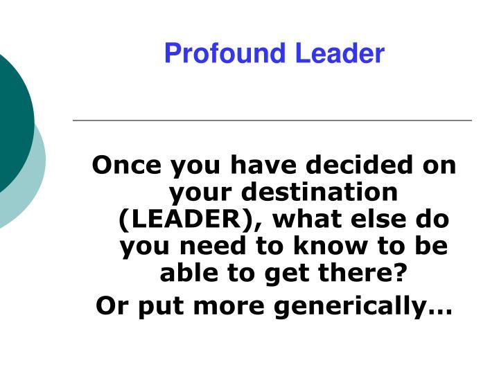Profound Leader