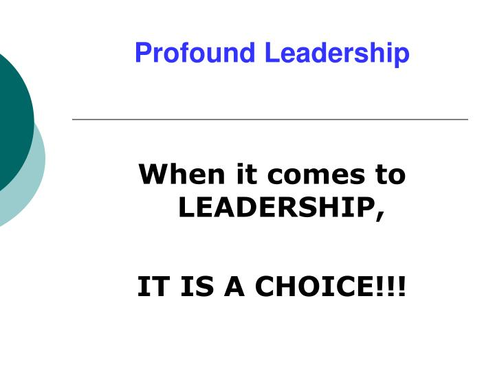 Profound Leadership