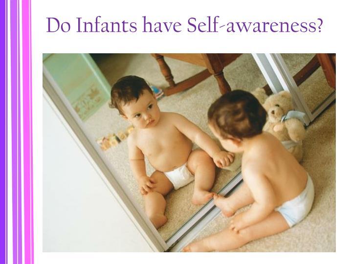 Do Infants have Self-awareness?