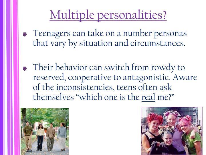 Multiple personalities?