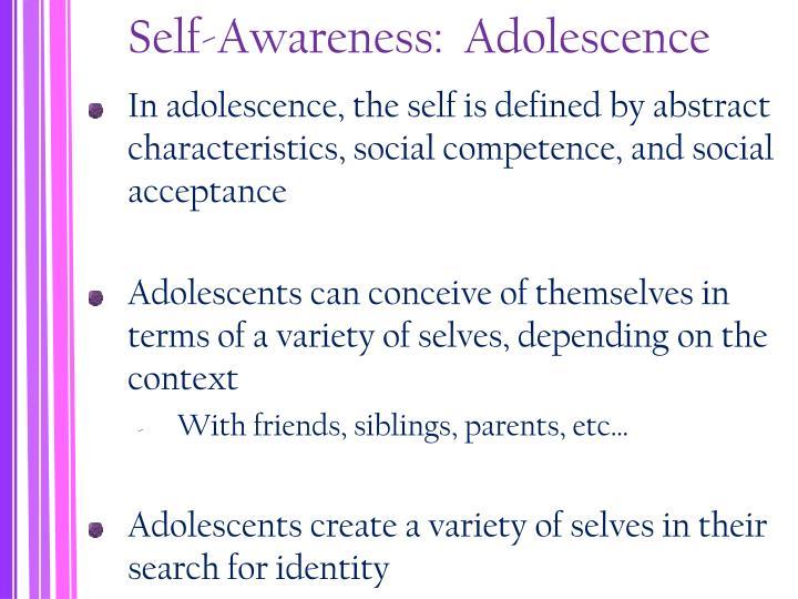 Self-Awareness:  Adolescence