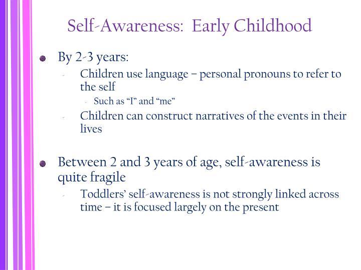 Self-Awareness:  Early Childhood
