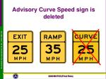 advisory curve speed sign is deleted