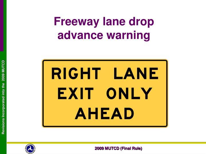 Freeway lane drop                 advance warning