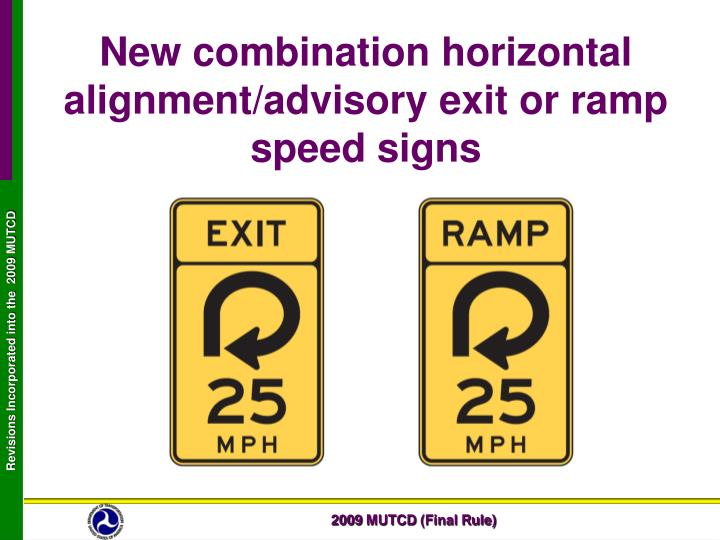 New combination horizontal alignment/advisory exit or ramp speed signs