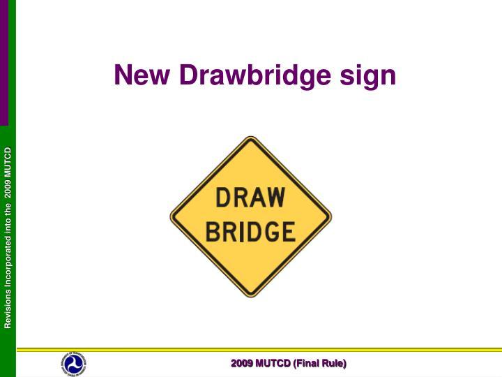 New Drawbridge sign