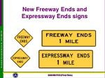 new freeway ends and expressway ends signs