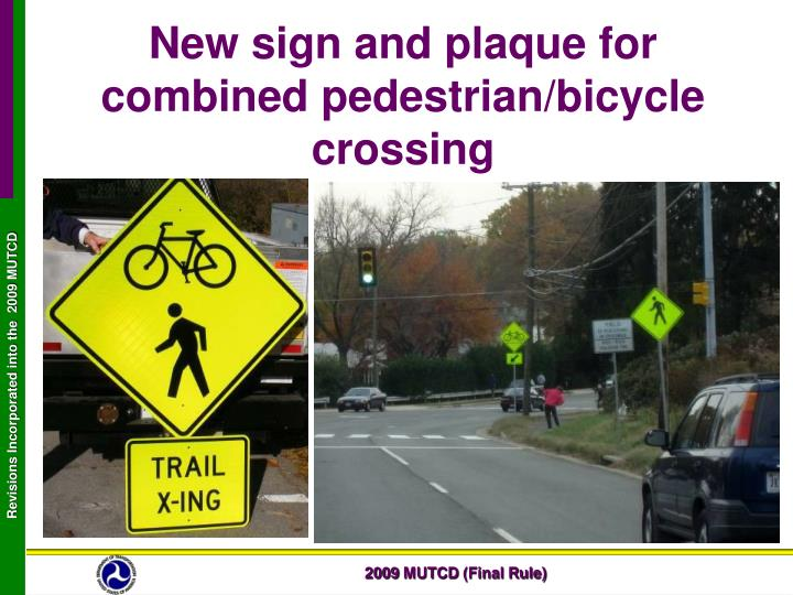 New sign and plaque for combined pedestrian/bicycle crossing