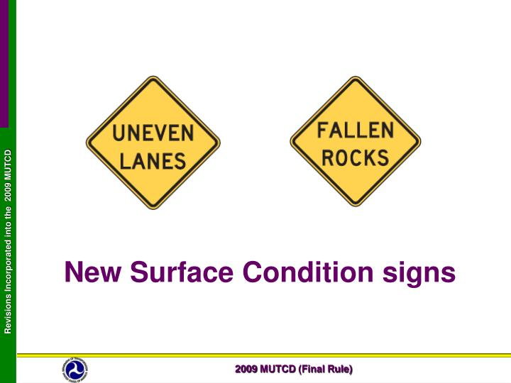New Surface Condition signs