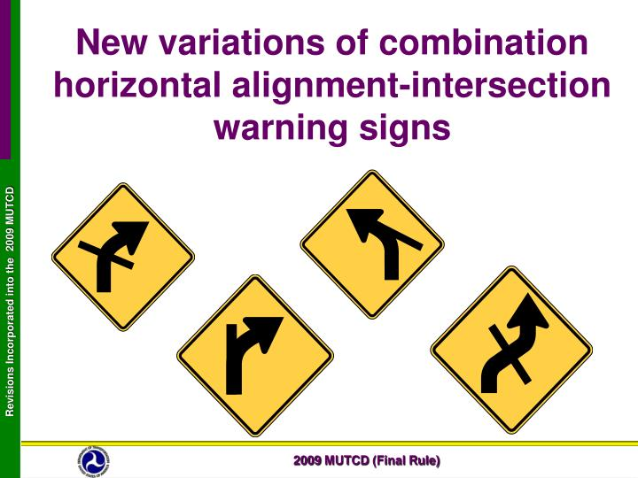 New variations of combination horizontal alignment-intersection warning signs