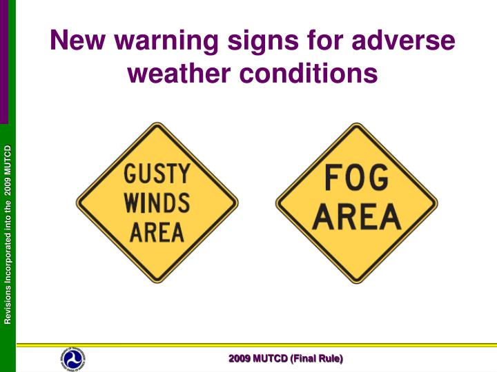 New warning signs for adverse weather conditions